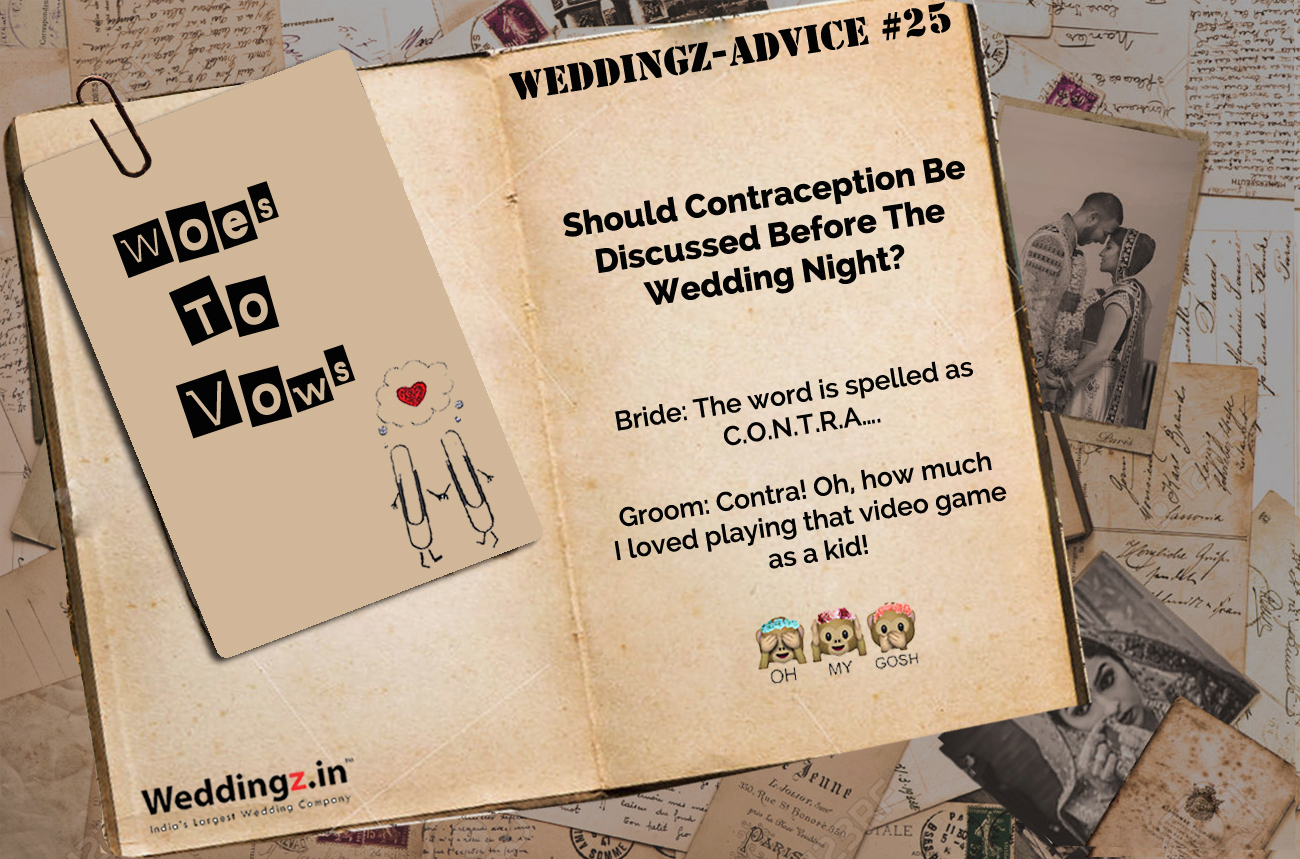 Should Contraception Be Discussed Before the Wedding Night? – Weddingz Advice #25