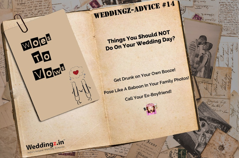 15 Things You Should NOT Do On Your Wedding Day! – Weddingz Advice #14