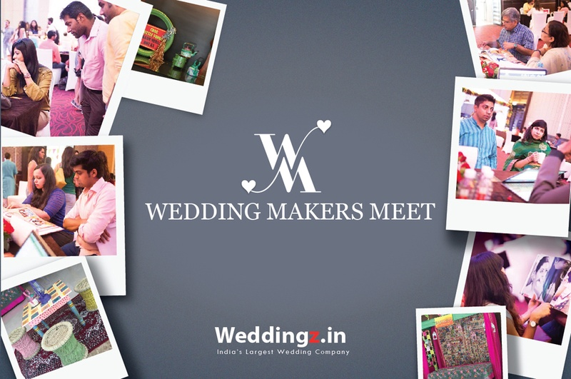 Wedding Makers Meet by Weddingz.in – Here's what You Missed!