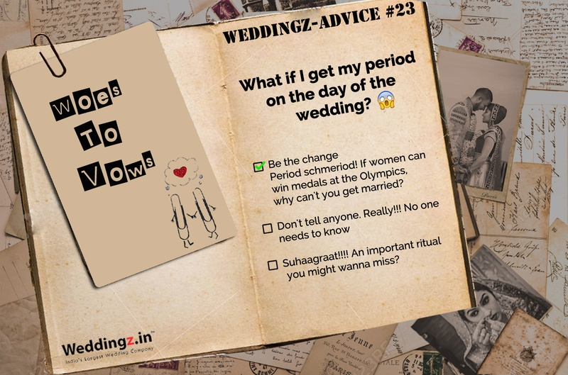 What if I get my period on the day of the wedding? – Weddingz Advice #23