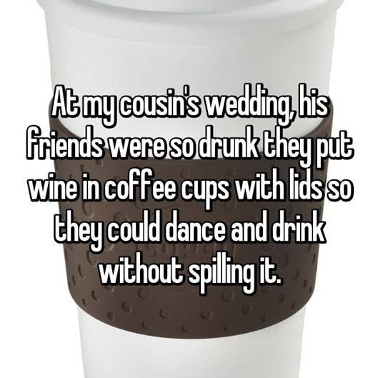DRUNK / HIGH WEDDING CONFESSIONS