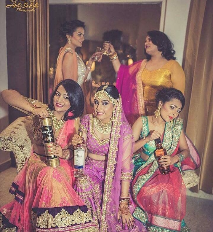 6. A girl needs her bridesmaids and some daaru, doesn't she?