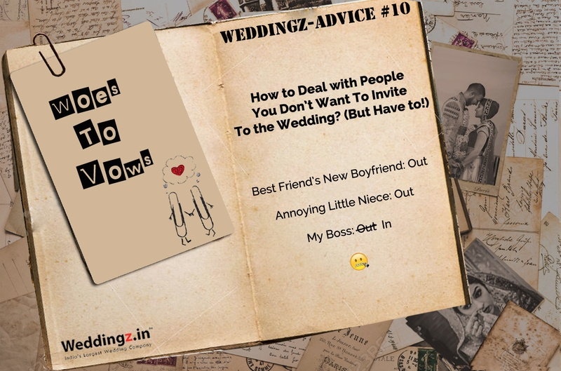 How to Deal with People You Don't Want To Invite To the Wedding? (But Have to!) – Weddingz Advice #10