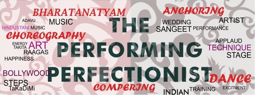 The Performing Perfectionist | Mumbai | Dance