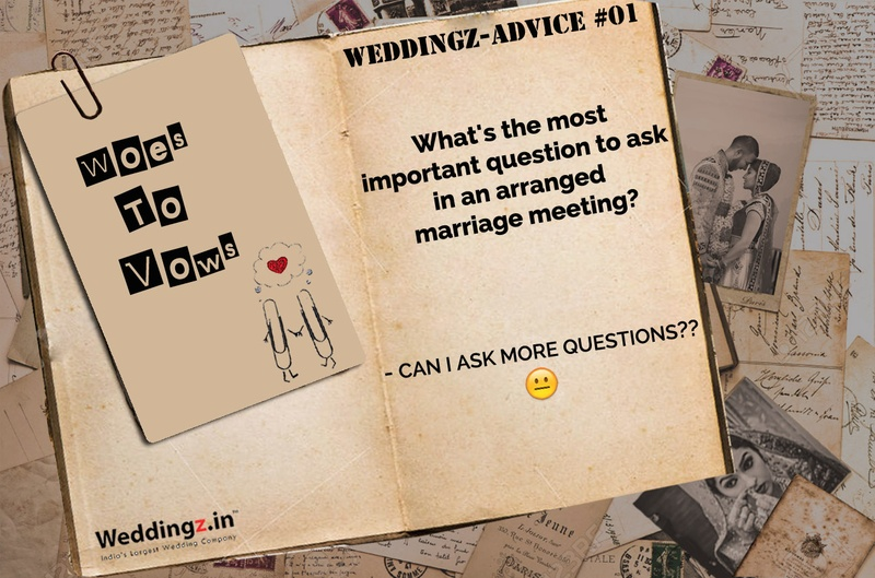 What Question to Ask in an Arrange Marriage Meeting – Weddingz Advice #1
